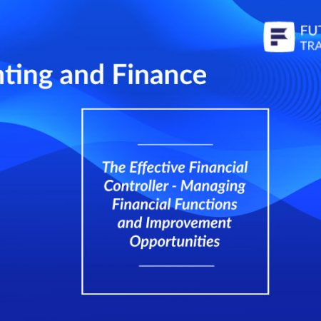 The Effective Financial Controller – Managing Financial Functions and Improvement Opportunities Training