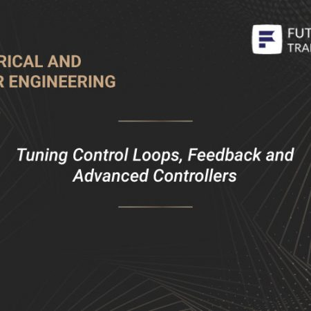 Tuning Control Loops, Feedback and Advanced Controllers Training