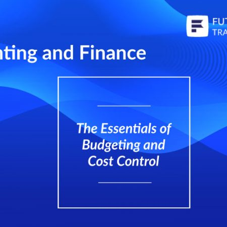 The Essentials of Budgeting and Cost Control Training