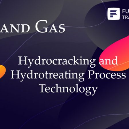 Hydrocracking and Hydrotreating Process Technology Training