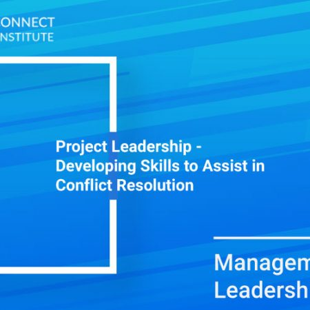 Project Leadership – Developing Skills to Assist in Conflict Resolution Training