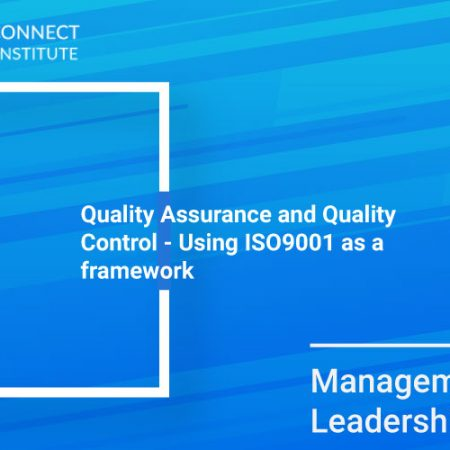 Quality Assurance and Quality Control – Using ISO9001 as a framework Training