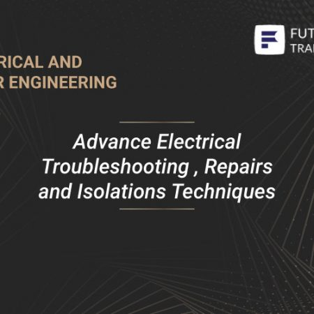 Advance Electrical Troubleshooting , Repairs and Isolations Techniques Training
